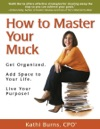 How To Master Your Muck  Get Organized Add Space To Your Life Live Your Purpose