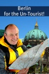 Berlin For The Un-Tourist The Ultimate Travel Guide For The Person Who Wants To See More Than The Average Tourist