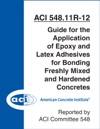 ACI 54811R-12 Guide For The Application Of Epoxy And Latex Adhesives For Bonding Freshly Mixed  And Hardened Concretes