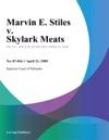 Marvin E Stiles V Skylark Meats