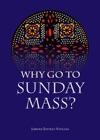 Why Go To Sunday Mass