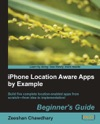 IPhone Location Aware Apps By Example - Beginners Guide