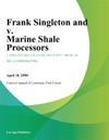 Frank Singleton And V Marine Shale Processors