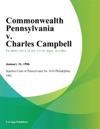 Commonwealth Pennsylvania V Charles Campbell