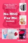 No MSG For Me Cookbook
