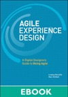 Agile Experience Design A Digital Designers Guide To Agile Lean And Continuous