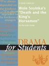 A Study Guide For Wole Soyinkas Death And The Kings Horsemen