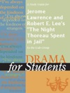 A Study Guide For Jerome Lawrence And Robert E Lees The Night Thoreau Spent In Jail