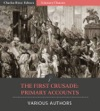 The First Crusade Primary Accounts