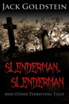 Slenderman Slenderman - And Other Terrifying Tales