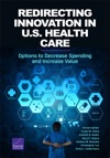 Redirecting Innovation In US Health Care