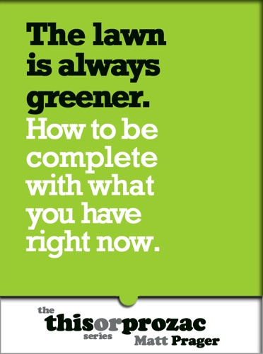 The Lawn Is Always Greener How to Be Complete With What You Have Right Now