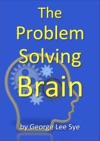 The Problem Solving Brain