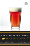 Brewing Beer At Home The Video Guide Enhanced Version