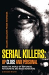 Serial Killers Up Close And Personal