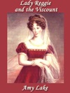 Lady Reggie And The Viscount A Regency Romance