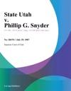 State Utah V Phillip G Snyder