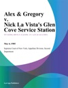 Alex  Gregory V Nick La Vistas Glen Cove Service Station