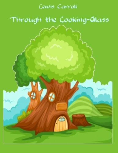 Through the Looking-Glass Illustrated