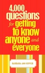4000 Questions For Getting To Know Anyone And Everyone