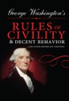 George Washingtons Rules Of Civility And Decent Behavior