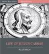 Plutarchs Lives Life Of Julius Caesar