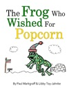 The Frog Who Wished For Popcorn