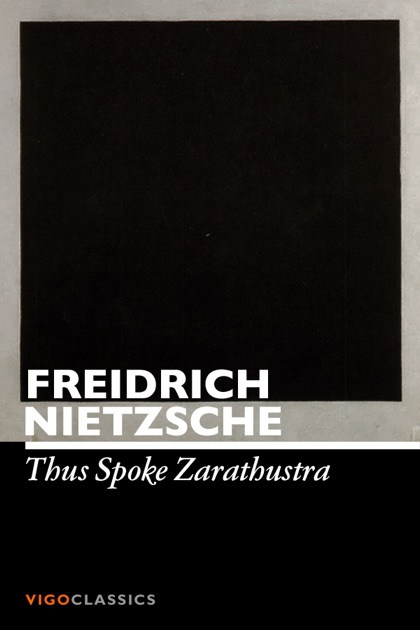 an analysis of thus spoke zarathustra by nietzsche Let your will say: the superman shall be the meaning of the earth  you can  download thus spake zarathustra from our digital nietzsche.