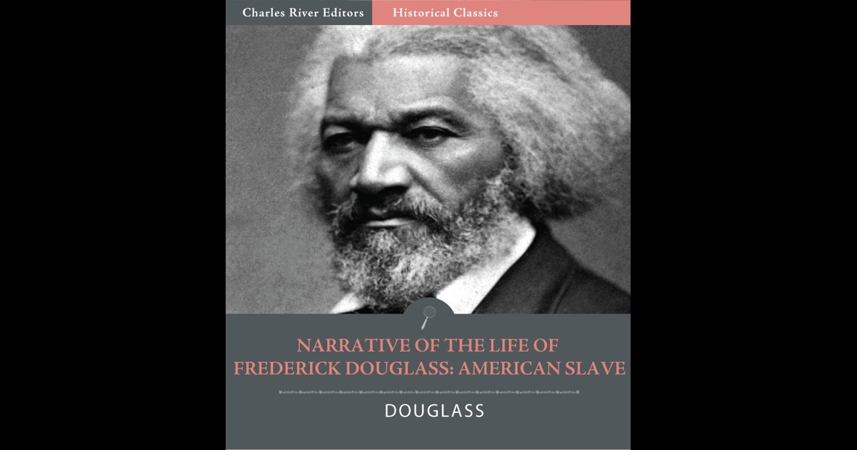 narrative of the life of frederick douglass essays In frederick douglass' autobiography, narrative of the life of frederick douglass, an american slave, he writes about the inhumanity and brutality of slavery, with the intention of informing white, american colonists.