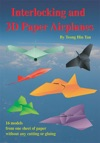 Interlocking And 3D Paper Airplanes