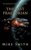 Mike Smith - The Last Praetorian  artwork