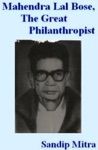 Mahendra Lal Bose The Great Philanthropist