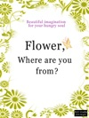 Flower Where Are You From