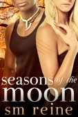 SM Reine - Seasons of the Moon Series, Books 1-4: Six Moon Summer, All Hallows' Moon, Long Night Moon, and Gray Moon Rising  artwork