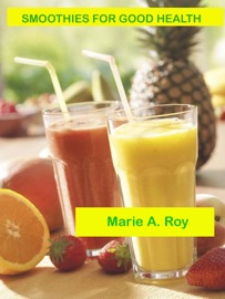 Smoothies for Good Health - Marie Roy Book