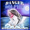 Danger Dolphin