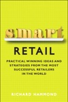 Smart Retail Practical Winning Ideas And Strategies From The Most Successful Retailers In The World
