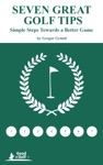 Seven Great Golf Tips