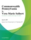 Commonwealth Pennsylvania V Vera Marie Seibert