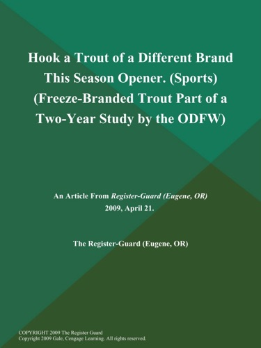 Hook a Trout of a Different Brand This Season Opener Sports Freeze-Branded Trout Part of a Two-Year Study by the ODFW