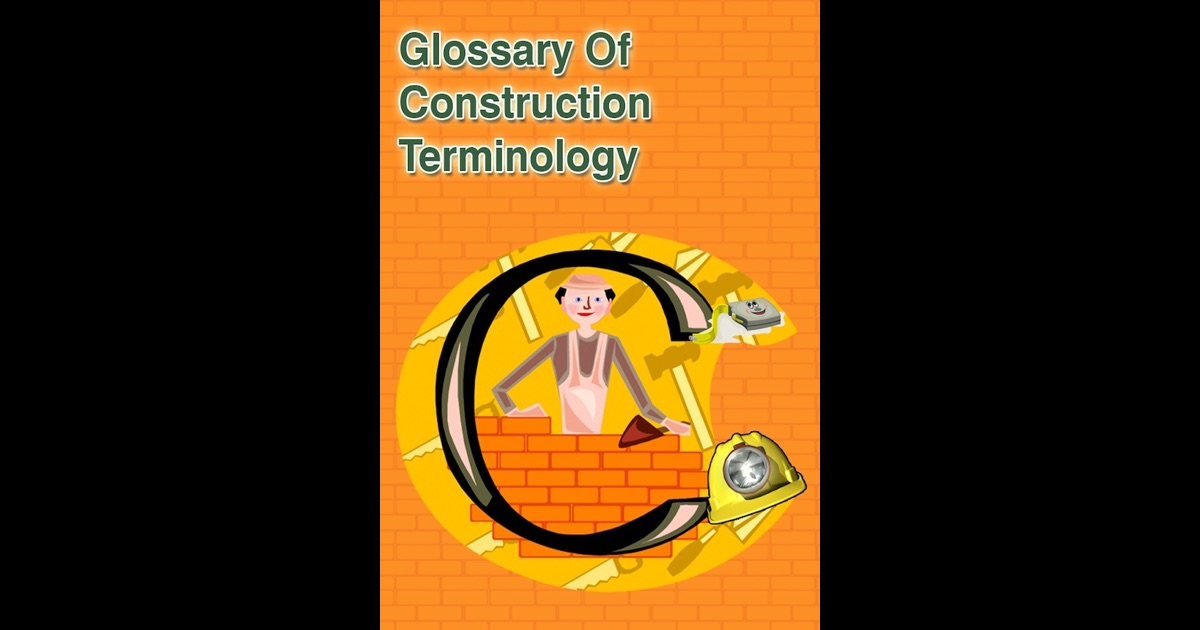 Glossary of construction terminology by publish this on ibooks for Construction terms dictionary
