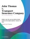 John Thomas V Transport Insurance Company