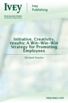 Initiative Creativity Results A Win-Win-Win Strategy For Promoting Employees