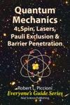 Quantum Mechanics 4 Spin Lasers Pauli Exclusion  Barrier Penetration
