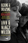 Kicking  Dreaming A Story Of Heart Soul And Rock  Roll