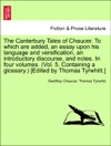 The Canterbury Tales Of Chaucer To Which Are Added An Essay Upon His Language And Versification An Introductory Discourse And Notes In Four Volumes Vol 5 Containing A Glossary Edited By Thomas Tyrwhitt VOL II