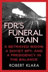 FDRs Funeral Train