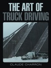The Art Of Truck Driving