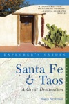 Explorers Guide Santa Fe  Taos A Great Destination Eighth Edition