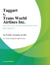 Taggart V Trans World Airlines Inc